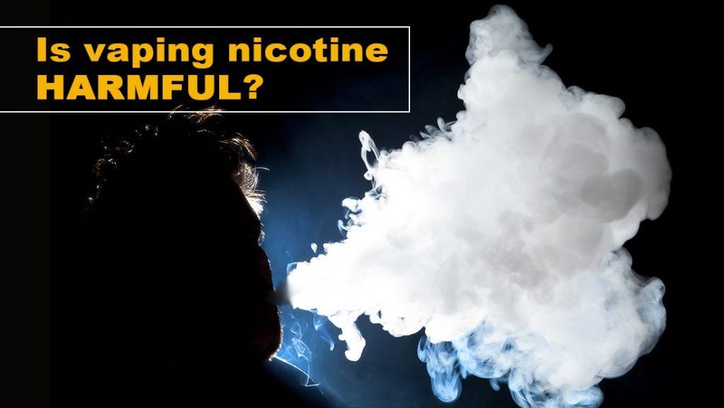 Is vaping nicotine harmful | Cloudtheorem