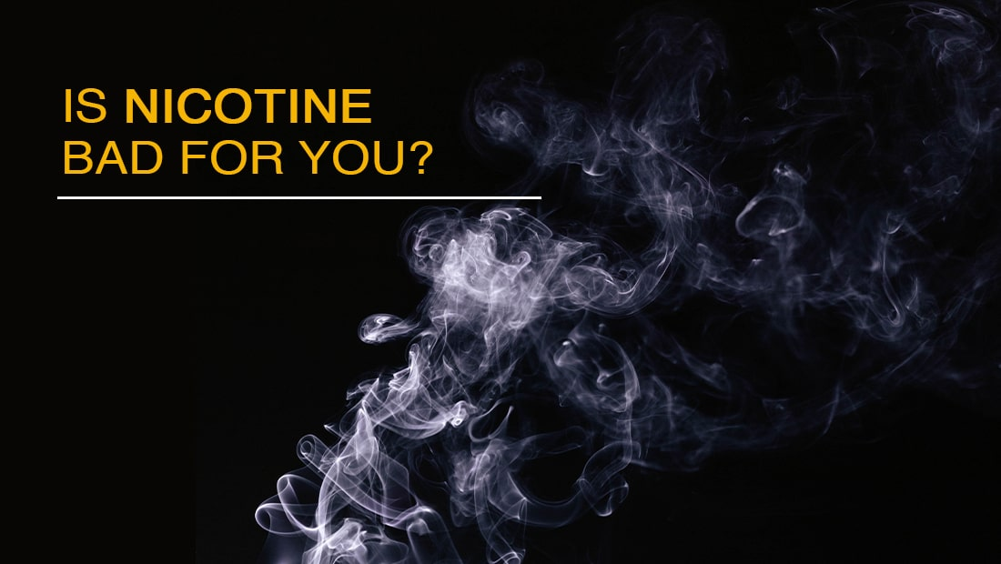 is nicotine bad for you | Cloudtheorem