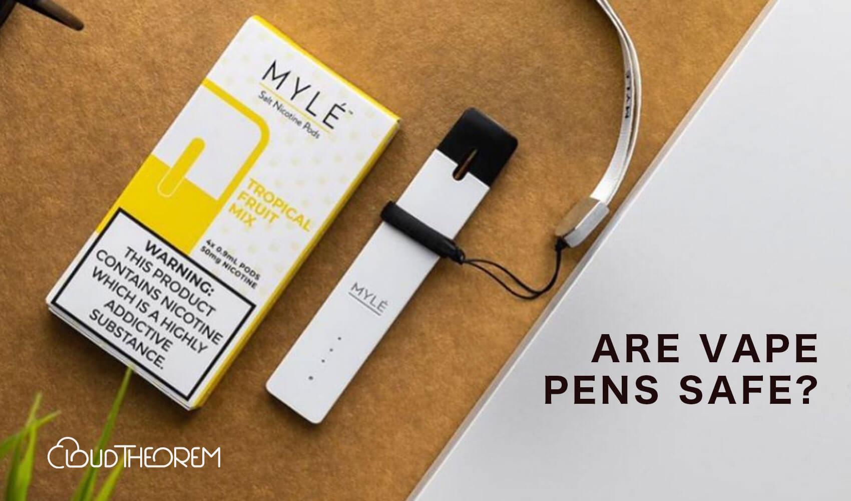 Are vape pens safe | Cloudtheorem
