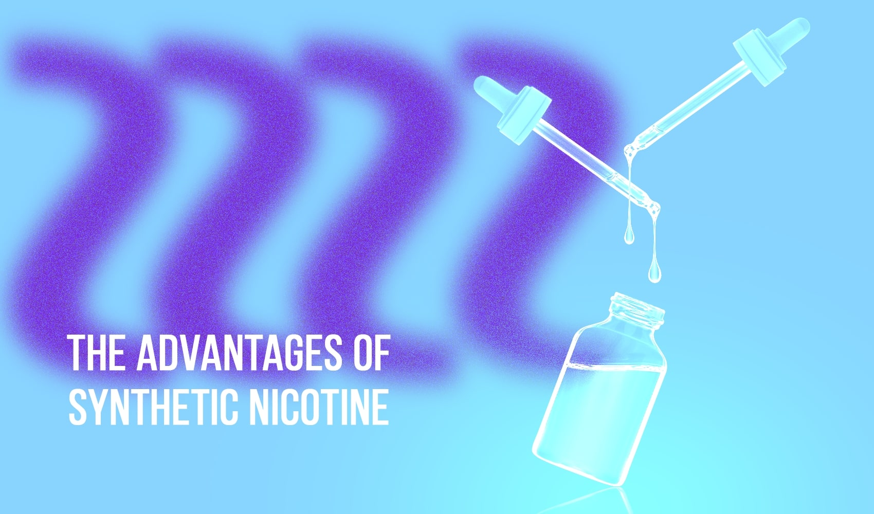 The Advantages of Synthetic Nicotine | Cloudtheorem